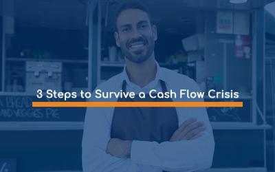 3 Steps to Survive a Cash Flow Crisis